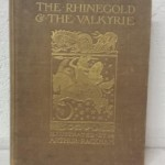 The Rhinegold & Valkyrie illustrated by Arthur Rackham 1910 first trade edition Est £200-£400